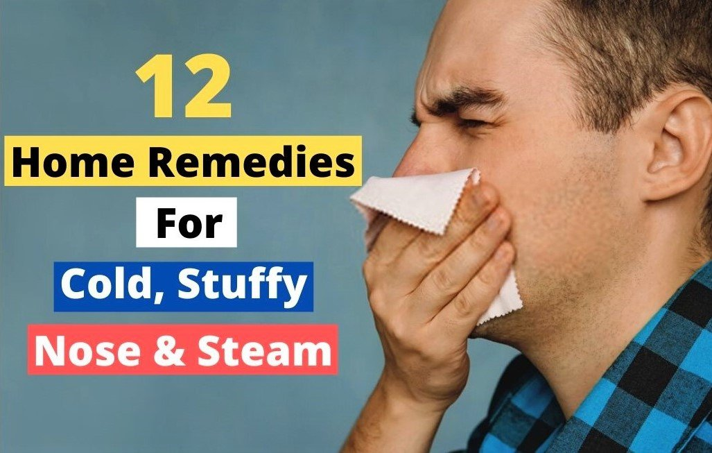 12 Home Remedies for the Cold, Stuffy Nose & Steam