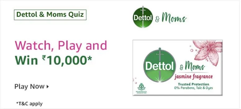 Amazon Dettol & Moms Quiz Answers - Play & Win Rs.10,000