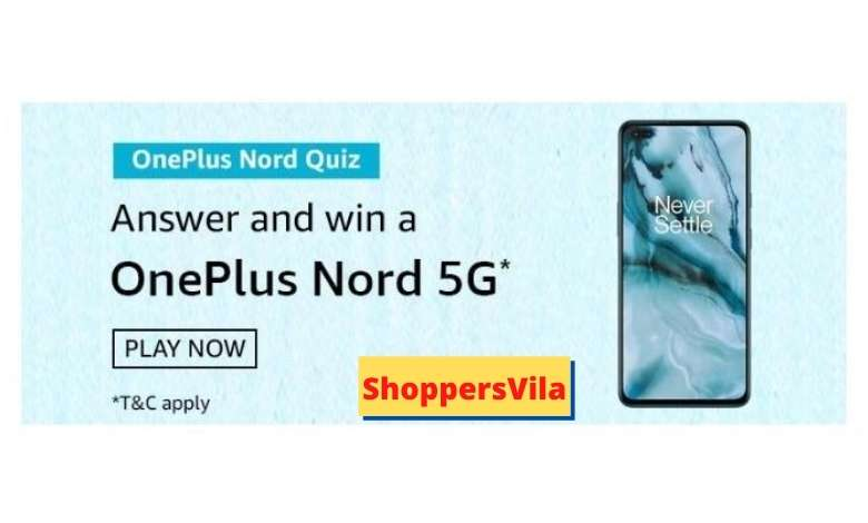 Amazon OnePlus Nord Quiz Answers - Win OnePlus Nord 5G Smartphone Worth Rs. 24999