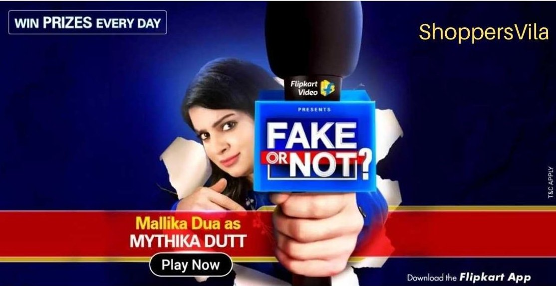 Flipkart Fake Or Not Fake Contest Quiz Answers July 2020 – Win Exciting Prizes Daily