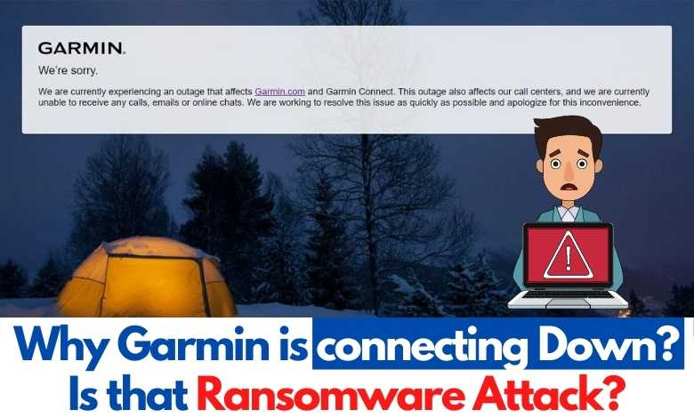 Garmin: Why Garmin is connecting Down? Is that Ransomware Attack?