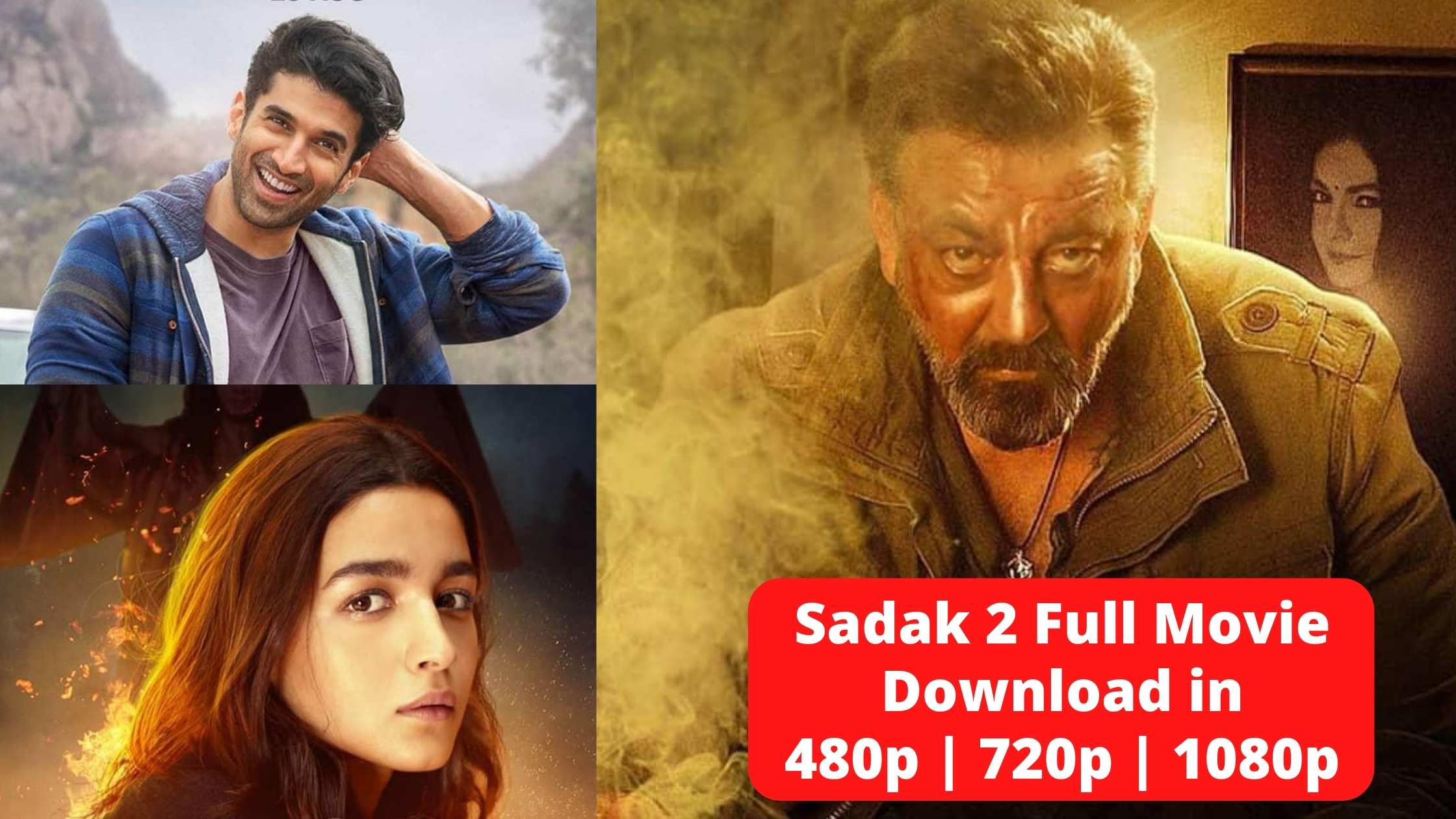 Sadak 2 Full Movie Download, Leaked on Filmywap, Movierulz, Tamilrockers, KatmovieHD, 7StarHD, Filmyzilla in HD Quality (1080P), 720p, 480p, 320p & Bluray Resolution