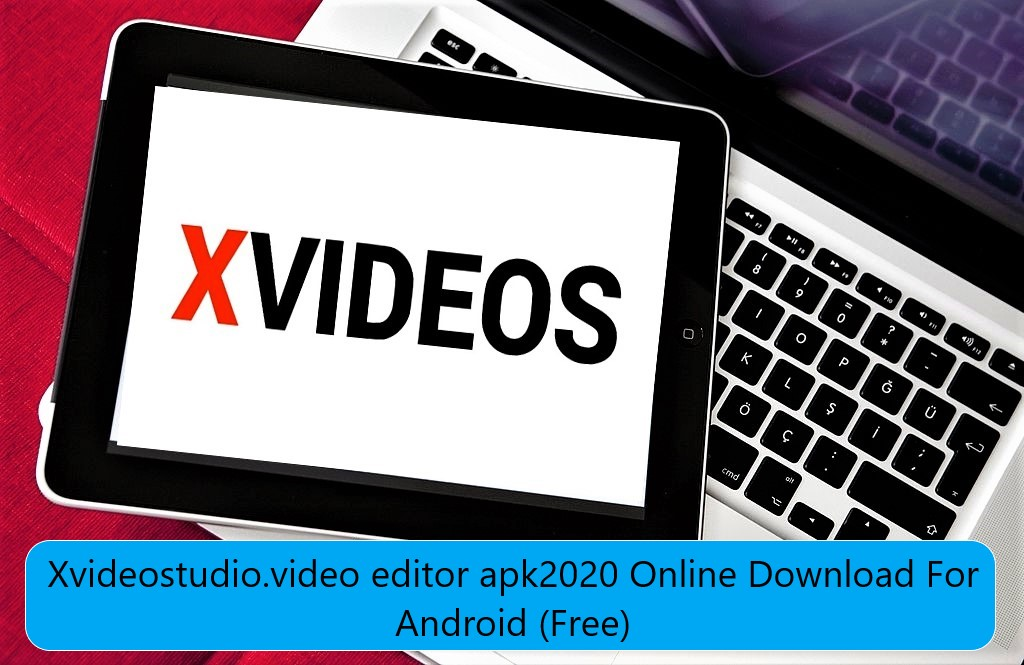 xvideostudio video editor apk2020 online Download For Android, Windows (PC) & ios (Free) xvideostudio video editor apk download