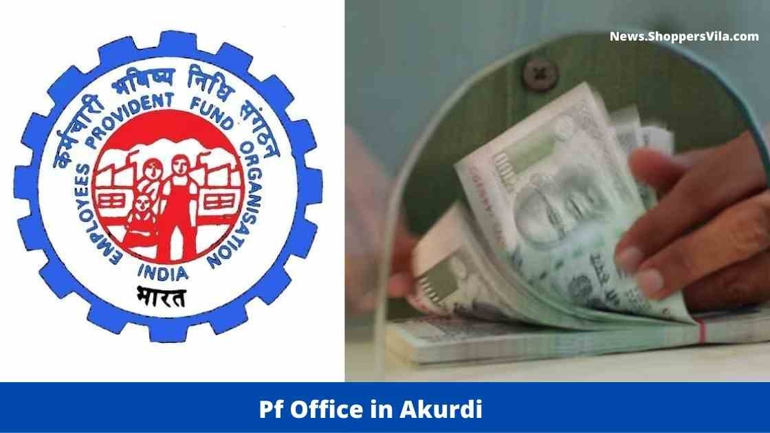 EPf Office in Akurdi, Pune (Address, Office Hours, Contact Number and Other Details)