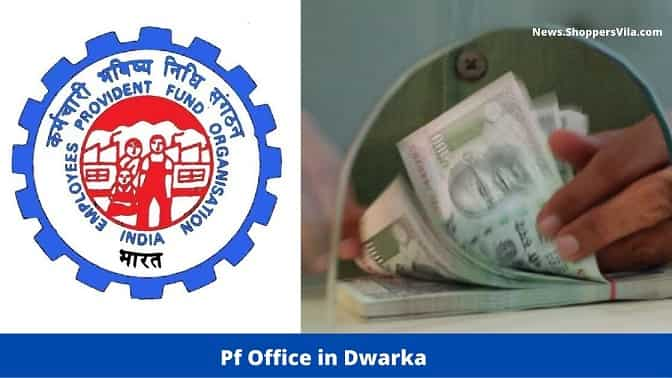 Pf Office in Dwarka, South Delhi (Address, Office Hours, Contact Number and Other Details)