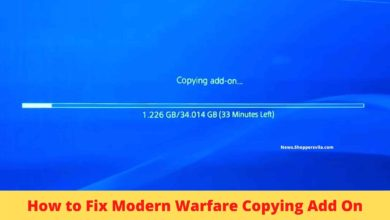 Photo of How to Fix Modern Warfare Copying Add On Loop 2021
