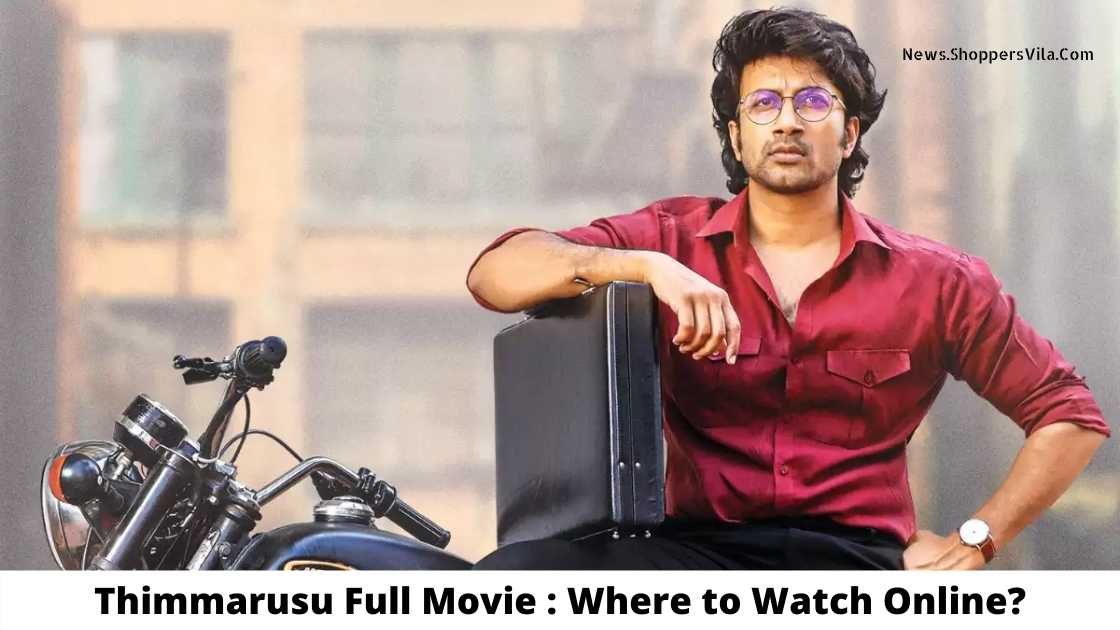 Thimmarusu Full Movie : Where to Watch Online for Free?
