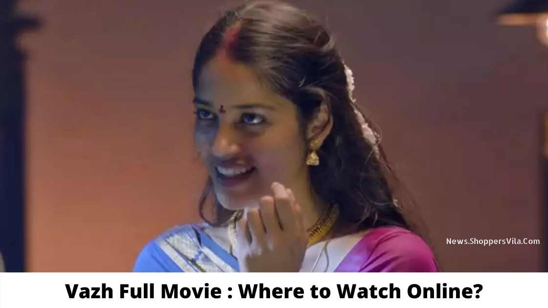 Vazh Full Movie: Where To Watch Online For Free?  – Filmywap 2021: Filmywap Bollywood Movies, Filmywap Latest News